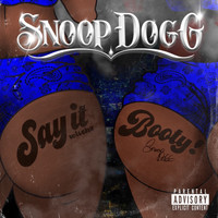 Snoop Dogg - Say It Witcha Booty (feat. ProHoeZak) (Explicit)
