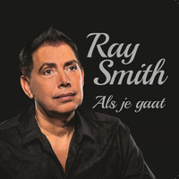 Ray Smith - Als je gaat