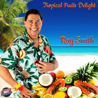 Ray Smith - Tropical fruits delight