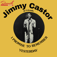 Jimmy Castor - I Promise to Remember Yesterday