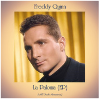 Freddy Quinn - La Paloma (Remastered 2021, EP)
