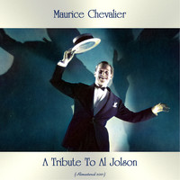 Maurice Chevalier - A Tribute to Al Jolson (Remastered 2021)