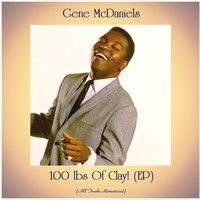 Gene McDaniels - 100 Lbs of Clay! (All Tracks Remastered, Ep)