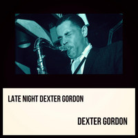 Dexter Gordon - Late Night Dexter Gordon