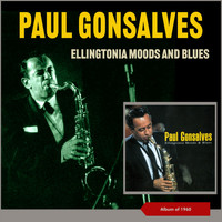 Paul Gonsalves - Ellingtonia Moods and Blues (Album of 1960)
