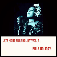 Billie Holiday - Late Night Bille Holiday, Vol. 2