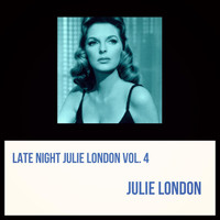 Julie London - Late Night Julie London, Vol. 4