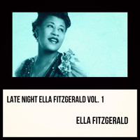 Ella Fitzgerald - Late Night Ella Fitzgerald, Vol. 1