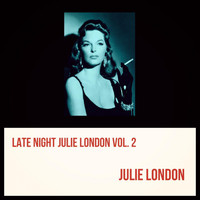 Julie London - Late Night Julie London, Vol. 2