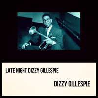Dizzy Gillespie - Late Night Dizzy Gillespie