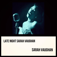 Sarah Vaughan - Late Night Sarah Vaughan