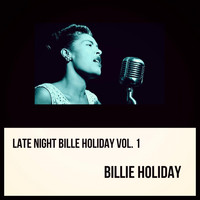 Billie Holiday - Late Night Bille Holiday, Vol. 1 (Explicit)