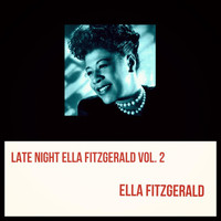 Ella Fitzgerald - Late Night Ella Fitzgerald, Vol. 2