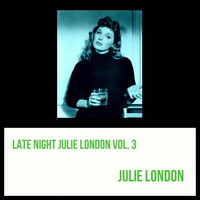 Julie London - Late Night Julie London, Vol. 3