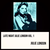 Julie London - Late Night Julie London, Vol. 1