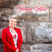 Tonja Rose - Have Thine Own Way (Acoustic Version)
