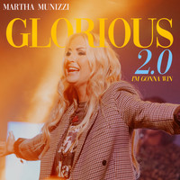 Martha Munizzi - Glorious 2.0 (I'm Gonna Win)