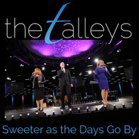 The Talleys - Sweeter as the Days Go By (Live)