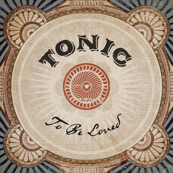 Tonic - To Be Loved
