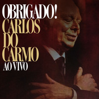 Carlos Do Carmo - Obrigado! (Ao Vivo)
