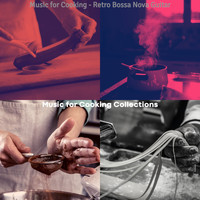 Music for Cooking Collections - Music for Cooking - Retro Bossa Nova Guitar