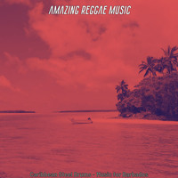 Amazing Reggae Music - Caribbean Steel Drums - Music for Barbados