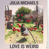 Julia Michaels - Love Is Weird