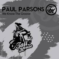 Paul Parsons - We Know The Groove