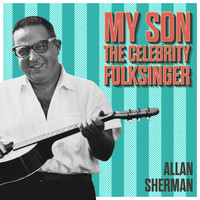 Allan Sherman - My Son the Celebrity Folk Singer