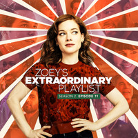 Cast of Zoey's Extraordinary Playlist - Zoey's Extraordinary Playlist: Season 2, Episode 11 (Music From the Original TV Series)