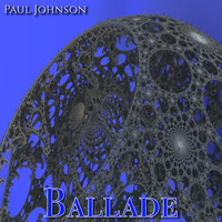 Paul Johnson - Ballade