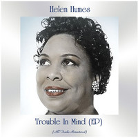 Helen Humes - Trouble in Mind (All Tracks Remastered, Ep)
