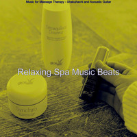 Relaxing Spa Music Beats - Music for Massage Therapy - Shakuhachi and Acoustic Guitar