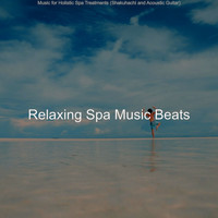 Relaxing Spa Music Beats - Music for Holistic Spa Treatments (Shakuhachi and Acoustic Guitar)
