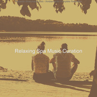 Relaxing Spa Music Curation - Romantic Shakuhachi Solo - Ambiance for Complete Relaxation