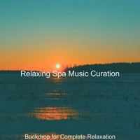 Relaxing Spa Music Curation - Backdrop for Complete Relaxation