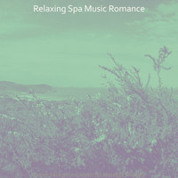 Relaxing Spa Music Romance - Suave Background Music for Massage Therapy