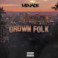 Menace - Grown Folk (Explicit)