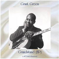 Grant Green - Grandstand (All Tracks Remastered, Ep)