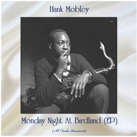 Hank Mobley - Monday Night at Birdland (All Tracks Remastered, Ep)