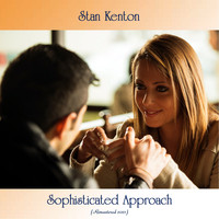 Stan Kenton - Sophisticated Approach (Remastered 2021)