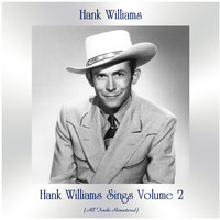 Hank Williams - Hank Williams Sings, Vol. 2 (All Tracks Remastered)