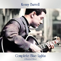 Kenny Burrell - Complete Blue Lights (Remastered Edition)