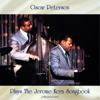 Oscar Peterson - Oscar Peterson Plays the Jerome Kern Songbook (Remastered 2021)