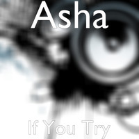 Asha - If You Try