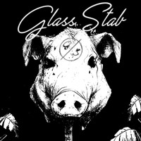 Glass Stab - Kill the Pig (Explicit)