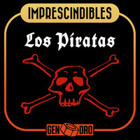 Los Piratas - Imprescindibles