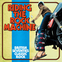 Various Artists - Riding The Rock Machine: British Seventies Classic Rock