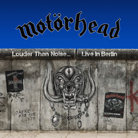 Motörhead - Louder Than Noise… Live in Berlin