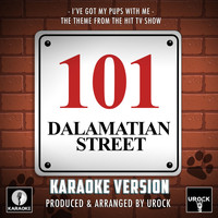 "Urock Karaoke - I've Got My Pups With Me (From ""101 Dalmation Street"") (Karaoke Version)"